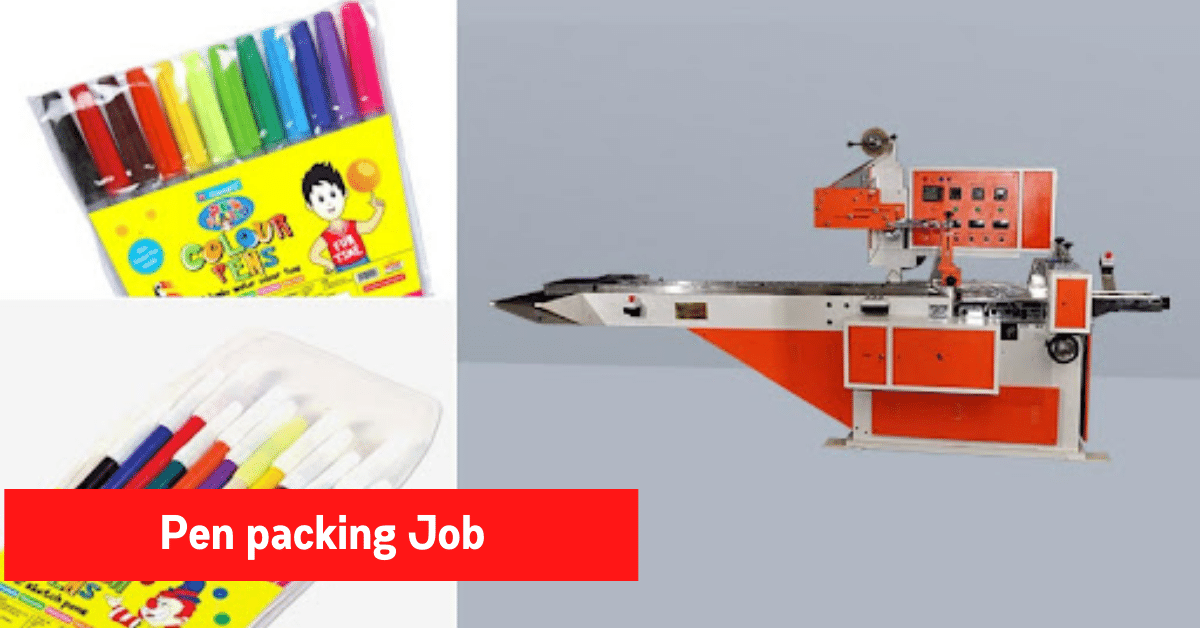 Pen packing Job 2021 Free job for home