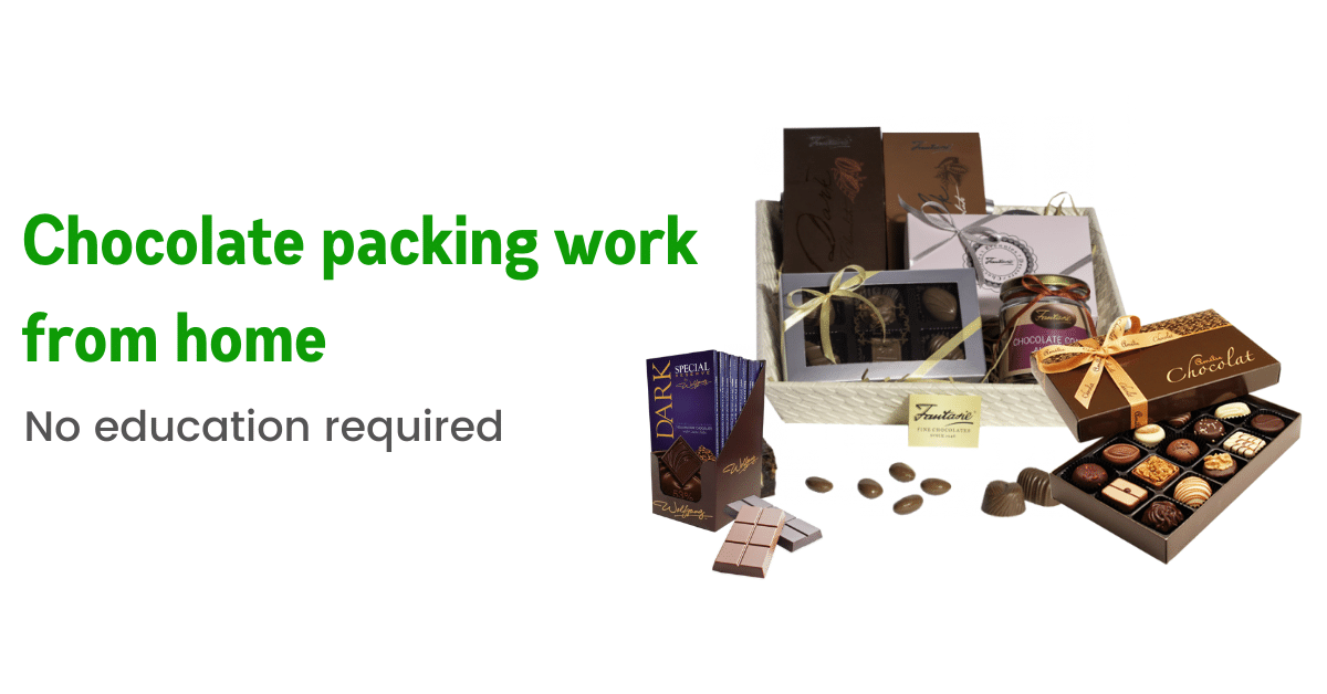 Chocolate packing work from home - 2021 - Free Job