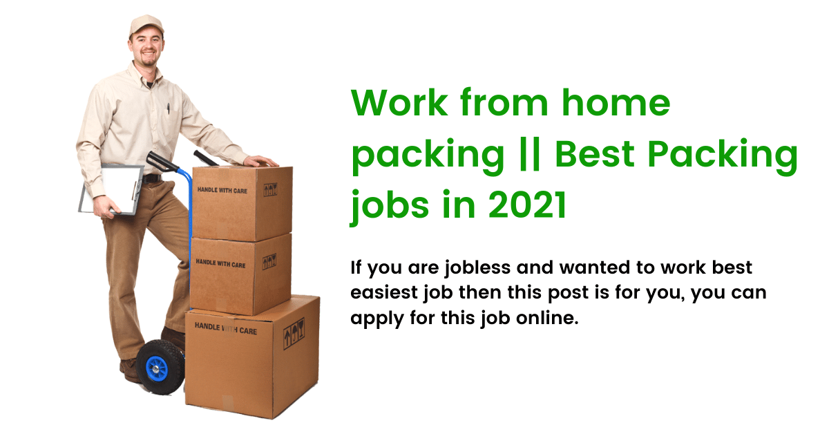 Work from home packing || Best Packing jobs in 2021